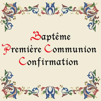 Baptême, Première Communion, Confirmation
