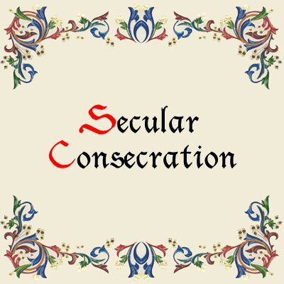 Secular Consecration