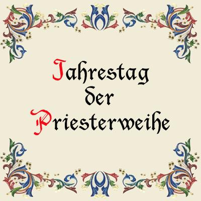 Jahrestag der Priesterweihe