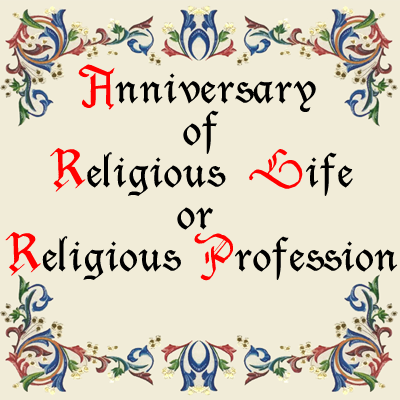 Anniversary of Religious Life or Religious Profession