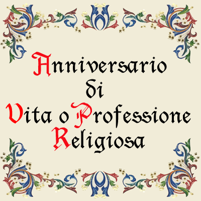 Anniversario di Vita o Professione Religiosa