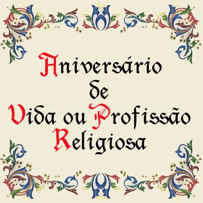 Aniversário de Vida ou Profissão Religiosa